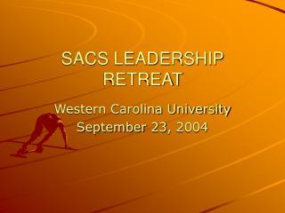 SACS LEADERSHIP RETREAT