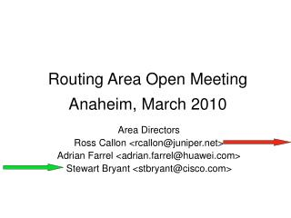 Routing Area Open Meeting Anaheim, March 2010