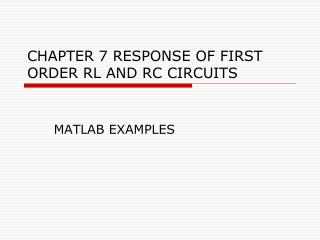 CHAPTER 7 RESPONSE OF FIRST ORDER RL AND RC CIRCUITS