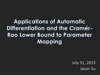 Applications of Automatic Differentiation and the  Cramér-Rao  Lower Bound to Parameter Mapping