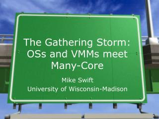 The Gathering Storm: OSs and VMMs meet Many-Core