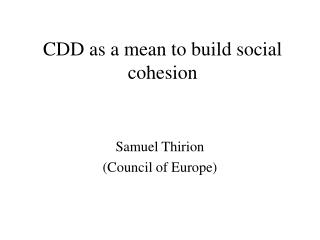 CDD as a mean to build social cohesion