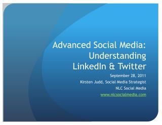 Advanced Social Media: Understanding  LinkedIn & Twitter