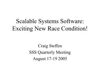 Scalable Systems Software: Exciting New Race Condition!