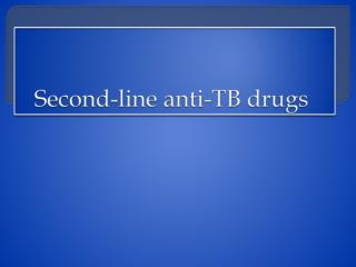 Second-line anti-TB drugs