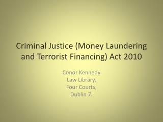 Criminal Justice (Money Laundering and Terrorist Financing) Act 2010