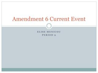 Amendment 6 Current Event