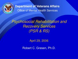 Psychosocial Rehabilitation and Recovery Services PSR  RS