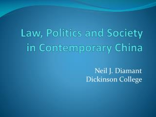 Law, Politics and Society in Contemporary China