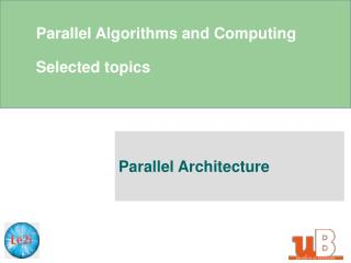 Parallel Algorithms and Computing Selected topics