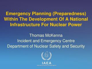 Thomas McKenna Incident and Emergency Centre Department of Nuclear Safety and Security