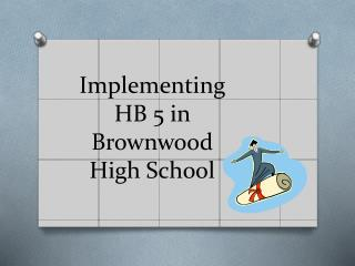 Implementing HB 5 in Brownwood High School