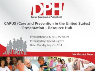 CAPUS (Care and Prevention in the United States) Presentation – Resource Hub