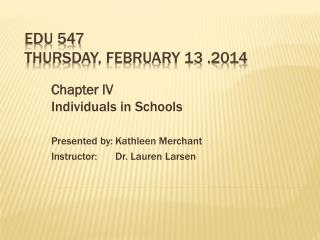 EDU 547 Thursday,  February 13  .2014