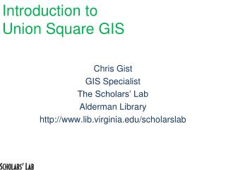 Introduction to  Union Square GIS