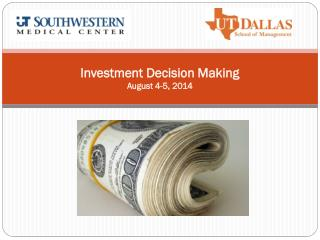 Investment Decision Making August 4-5, 2014