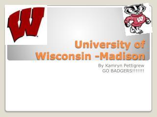 University of  Wisconsin -Madison