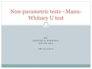 Non-parametric tests –Mann-Whitney U test