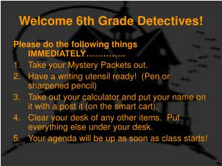 Welcome 6th Grade Detectives!