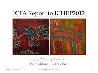 ICFA Report to ICHEP2012