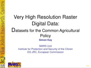 Very High Resolution Raster Digital Data: D atasets for the Common Agricultural Policy
