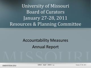 University of Missouri Board of Curators January 27-28, 2011 Resources & Planning Committee