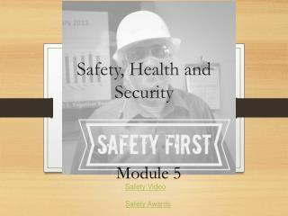 Safety, Health and Security