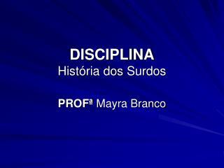 DISCIPLINA Hist�ria dos Surdos
