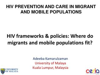 HIV frameworks & policies: Where do migrants and mobile populations  fit?