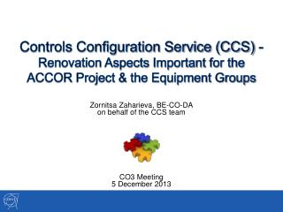 Zornitsa  Zaharieva , BE-CO-DA on behalf of the CCS team CO3 Meeting 5  December 2013