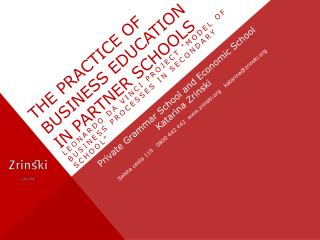 THE PRACTICE OF BUSINESS EDUCATION IN PARTNER SCHOOLS