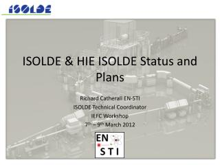 ISOLDE & HIE ISOLDE Status and Plans