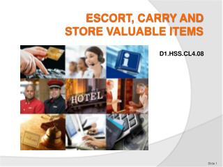 ESCORT, CARRY AND STORE VALUABLE ITEMS