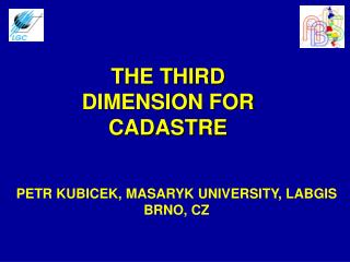 THE THIRD DIMENSION FOR CADASTRE