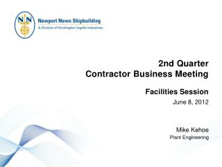 2nd  Quarter  Contractor Business Meeting