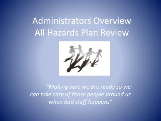 Administrators Overview  All Hazards Plan Review