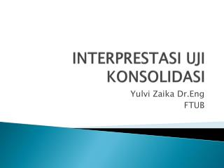 INTERPRESTASI UJI KONSOLIDASI