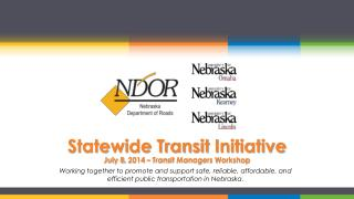 Statewide Transit  Initiative July 8, 2014 � Transit Managers Workshop