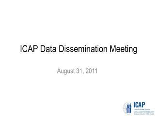 ICAP Data Dissemination Meeting