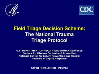 Field Triage Decision Scheme:  The National Trauma  Triage Protocol