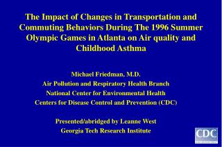 The Impact of Changes in Transportation and Commuting Behaviors During The 1996 Summer Olympic Games in Atlanta on Air q