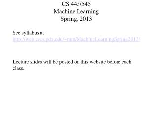 CS 445/545  Machine Learning Spring, 2013