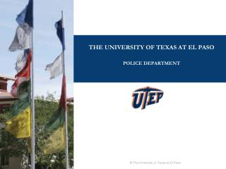 THE UNIVERSITY OF TEXAS AT EL PASO  POLICE DEPARTMENT