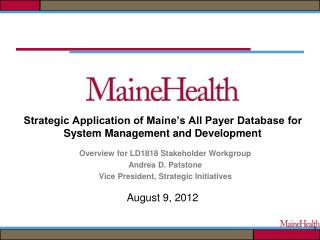 Strategic Application of Maine's All Payer Database for System Management and Development