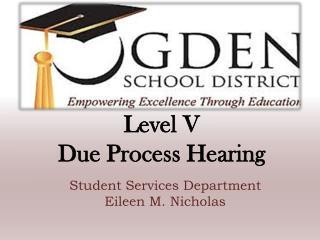 Level V Due Process Hearing