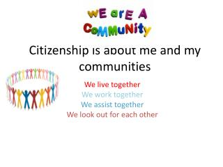Citizenship is about me and my communities