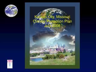 Kansas City, Missouri Climate Protection Plan July 2008