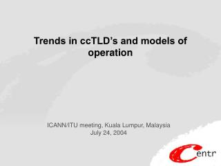 Trends in ccTLD�s and models of operation