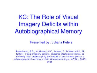 KC: The Role of Visual Imagery Deficits within Autobiographical Memory
