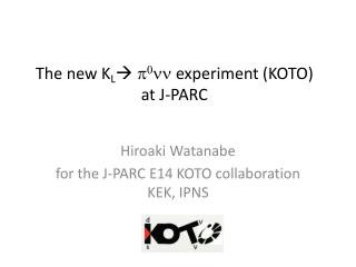 The new  K L   p 0 nn  experiment (KOTO)  at J-PARC